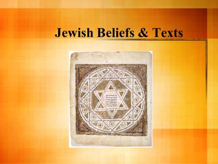 Jewish Beliefs & Texts. Belief in One God Judaism is one of the oldest monotheist religions (belief of one god) The Hebrew name of God is YHWH, which.