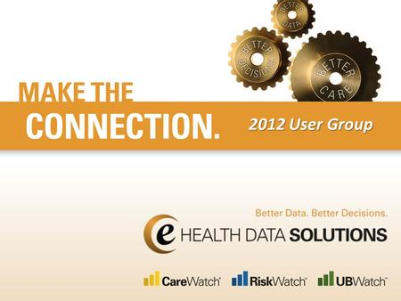 2012 User Group. 22 | 4/29/2015 | © eHealth Data Solutions 2012 User Group Harness the Power of Root Cause Analysis June 19, 2012 2:30-3:45 Joyce Rutherford.