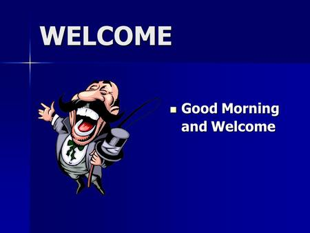 WELCOME Good Morning Good Morning and Welcome. Introduction to Washington State's Recommended Process for the Screening and Assessment of Persons with.