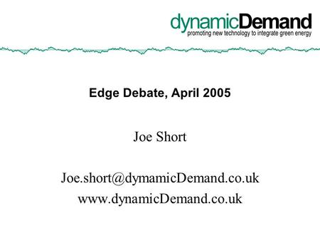 Edge Debate, April 2005 Joe Short
