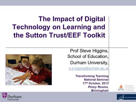 Prof Steve Higgins, School of Education, Durham University,
