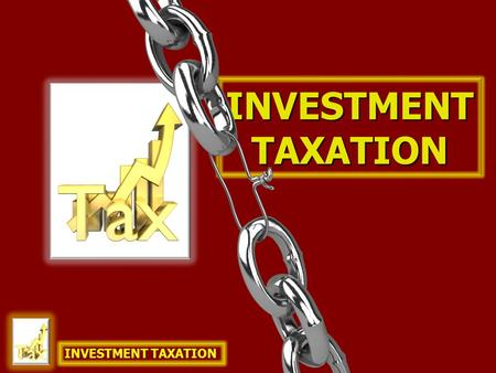 INVESTMENTTAXATION INVESTMENT TAXATION. previously taxed dollars previously taxed dollars = dollars not taxed dollars not taxed on the sell, withdrawal.