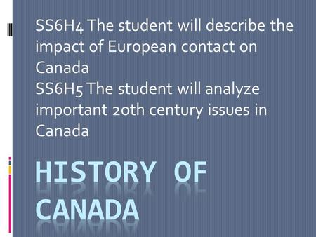 SS6H5 The student will analyze important 2oth century issues in Canada