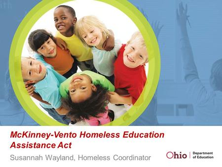 McKinney-Vento Homeless Education Assistance Act Susannah Wayland, Homeless Coordinator.