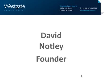 1 David Notley Founder. 2 Existing technologies have limitations: – VPN – how do you know your laptop hasn't been compromised? – HTTPS – how do you know.