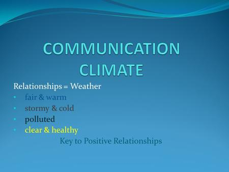 communications climate and culture The climate, culture, and organizational communication are directorship variables which facilitate enterprise results to accomplish its goals, producing distinctive competences and competitive advantages through the knowledge management for innovations with the appropriate use of information.