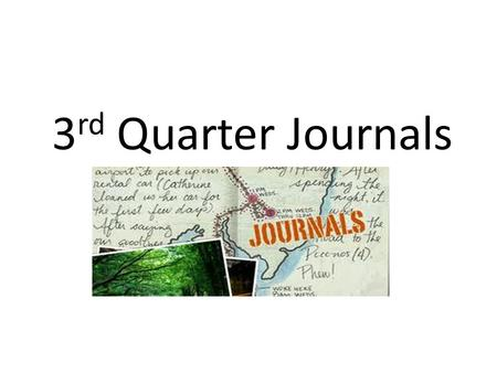 3 rd Quarter Journals. Describe the Final Days of the Last Czar Journal #1.