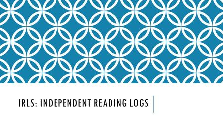 IRLS: INDEPENDENT READING LOGS. FORMAT QUOTESUMMARY/PARAPHRASEANALYSIS/YOUR THOUGHTS…