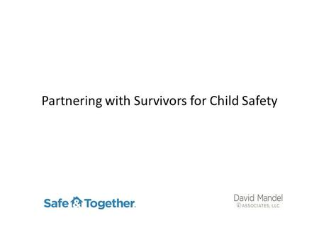 Partnering with Survivors for Child Safety. Goals Participants will learn the importance of partnering with domestic violence survivors for child safety.