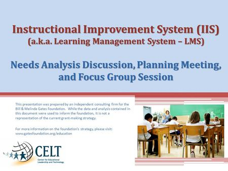 Instructional Improvement System (IIS) (a.k.a. Learning Management System – LMS) Needs Analysis Discussion, Planning Meeting, and Focus Group Session This.