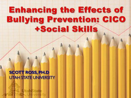 SCOTT ROSS, PH.D UTAH STATE UNIVERSITY. Primary Prevention: School-/Classroom- Wide Systems for All Students, Staff, & Settings Secondary Prevention: