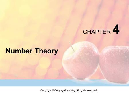 Copyright © Cengage Learning. All rights reserved. CHAPTER 4 Number Theory.