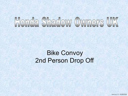 Honda Shadow Owners UK 2nd Person Drop Off Bike Convoy