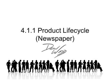 4.1.1 Product Lifecycle (Newspaper)