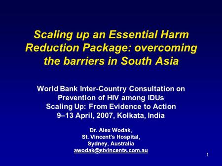1 Scaling up an Essential Harm Reduction Package: overcoming the barriers in South Asia World Bank Inter-Country Consultation on Prevention of HIV among.