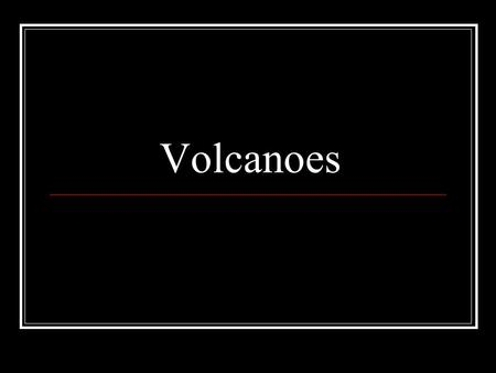Volcanoes. How do Volcanoes form? Volcanoes form when hot material from the mantle rises and leaks into the crust.rises The hot material, called magma,