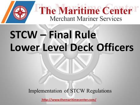 STCW – Final Rule Lower Level Deck Officers Implementation of STCW Regulations