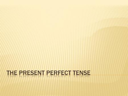  We can also use the present perfect tense to talk about:  1 a past action with a result in the present She isn't here, but she ___________her mobile.