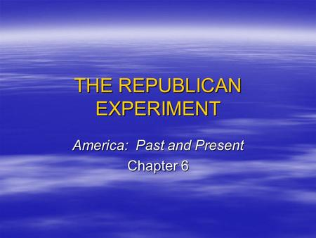THE REPUBLICAN EXPERIMENT