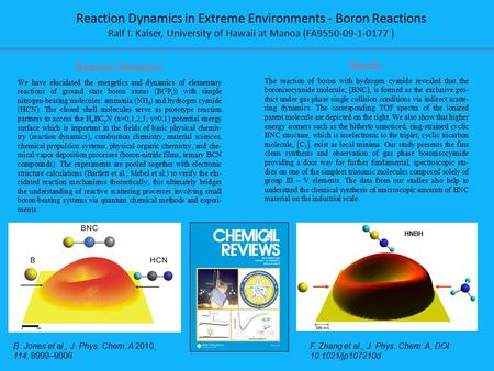 Reaction Dynamics in Extreme Environments - Boron Reactions Ralf I. Kaiser, University of Hawaii at Manoa (FA9550-09-1-0177 ) Reaction Dynamics We have.