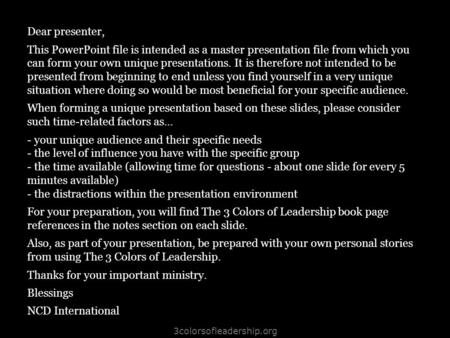 3colorsofleadership.org Dear presenter, This PowerPoint file is intended as a master presentation file from which you can form your own unique presentations.