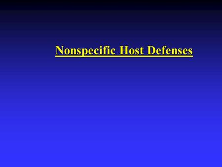 Nonspecific Host Defenses. Introduction Resistance: Ability to ward off disease. u Nonspecific Resistance: Defenses that protect against all pathogens.