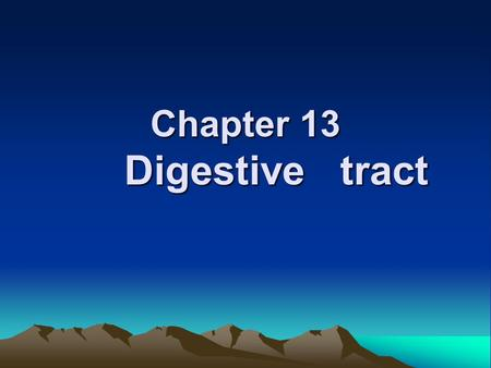 Chapter 13 Digestive tract