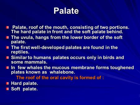 Palate Palate, roof of the mouth, consisting of two portions. The hard palate in front and the soft palate behind. Palate, roof of the mouth, consisting.