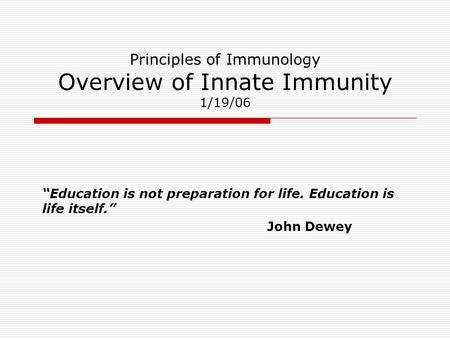 Principles of Immunology Overview of Innate Immunity 1/19/06