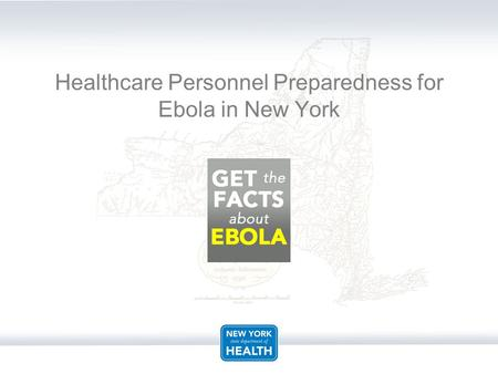 Healthcare Personnel Preparedness for Ebola in New York.