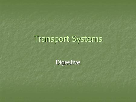 Transport Systems Digestive. Function The nourishment of the body's cells is dependant on the relationship between the digestive system and the cardiovascular.