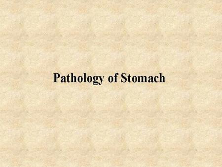 STOMACH Cell types: Mucosal surface & foveolae:  Surface foveolar cells - secrete mucous Mucous neck cells - progenitor cells  Glands: Mucous cells.