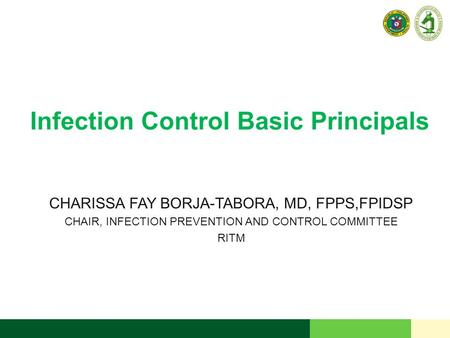 CHARISSA FAY BORJA-TABORA, MD, FPPS,FPIDSP CHAIR, INFECTION PREVENTION AND CONTROL COMMITTEE RITM.