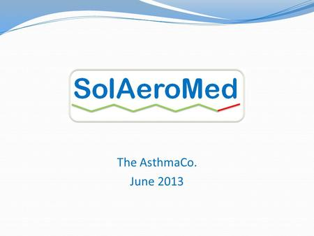"The AsthmaCo. June 2013. $8.9B Problem in Asthma SALBUTAMOL (a.k.a. Albuterol) is the ONLY short-acting bronchodilator – several ""me toos"" - all act via."