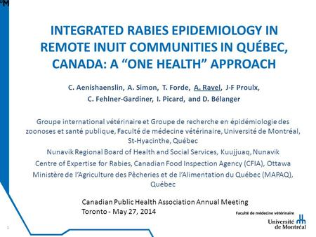 "INTEGRATED RABIES EPIDEMIOLOGY IN REMOTE INUIT COMMUNITIES IN QUÉBEC, CANADA: A ""ONE HEALTH"" APPROACH C. Aenishaenslin, A. Simon, T. Forde, A. Ravel, J-F."
