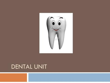 Dental Unit.