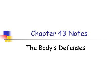 Chapter 43 Notes The Body's Defenses. Nonspecific Defenses Against Infection The skin and mucous membranes provide first-line barriers to infection -skin.