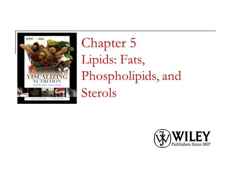 Chapter 5 Lipids: Fats, Phospholipids, and Sterols