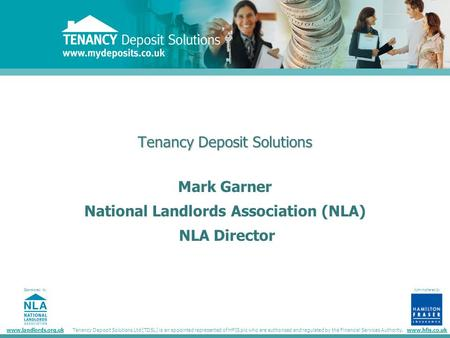 Tenancy Deposit Solutions Sponsored by administered by www.landlords.org.ukwww.hfis.co.uk Administered by Tenancy Deposit Solutions Ltd (TDSL) is an appointed.