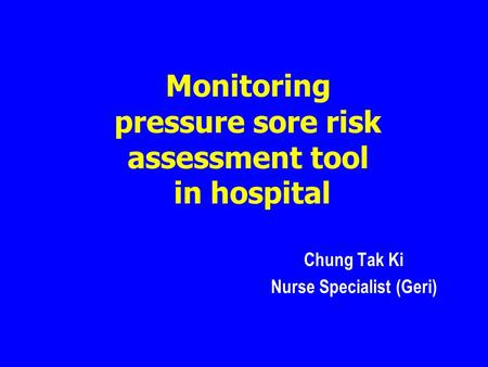 Monitoring pressure sore risk assessment tool in hospital