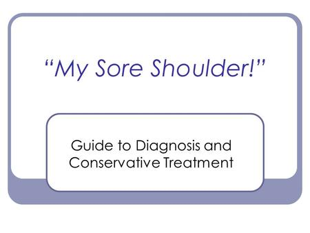 Guide to Diagnosis and Conservative Treatment