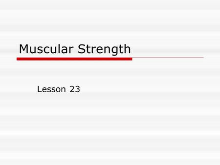 Muscular Strength Lesson 23.