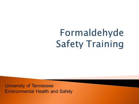 University of Tennessee Environmental Health and Safety.