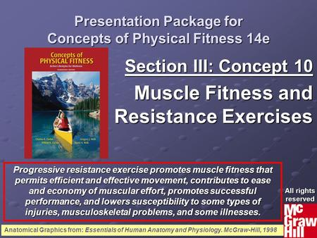 1Concepts of Physical Fitness 14e Presentation Package for Concepts of Physical Fitness 14e Section III: Concept 10 Muscle Fitness and Resistance Exercises.