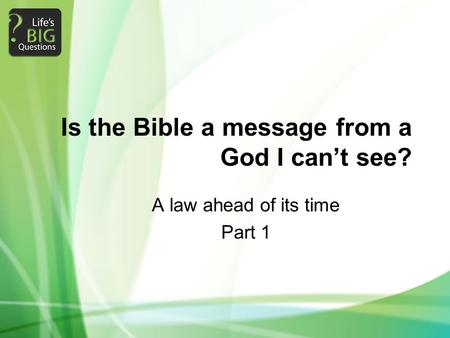 Is the Bible a message from a God I can't see? A law ahead of its time Part 1.