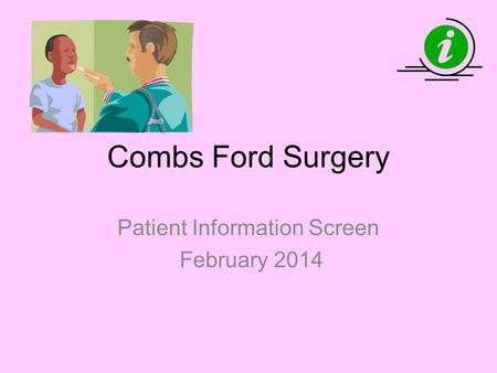 Combs Ford Surgery Patient Information Screen February 2014.
