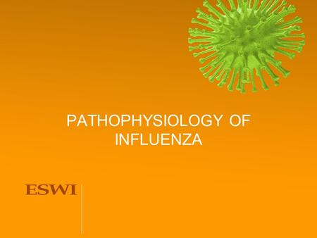 PATHOPHYSIOLOGY OF INFLUENZA