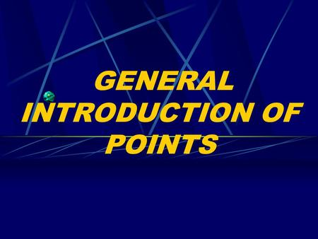 GENERAL INTRODUCTION OF POINTS 3.1 Definition of Points Points (acupoints) are the places through which Qi of Zang-fu organs and meridians is transported.