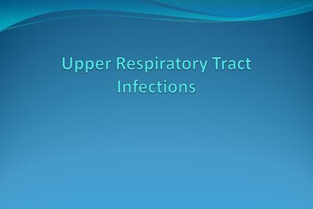 Burden of Upper respiratory tract infection (URI)  Significant morbidity and direct health care costs  Direct costs of $ 17 billion annually  Excessive.