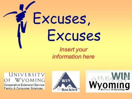 Cooperative Extension Service Family & Consumer Sciences Excuses, Excuses Insert your information here.